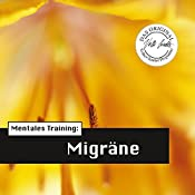 Mentales Training: Migräne (Die Hörapotheke 3) | Volker Sautter