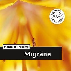 Mentales Training: Migräne (Die Hörapotheke 3)