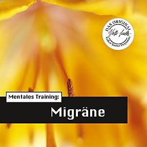 Mentales Training: Migräne (Die Hörapotheke 3) Hörbuch