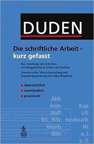 Duden. Die schriftliche Arbeit - kurz gefasst: Eine Anleitung zum ...