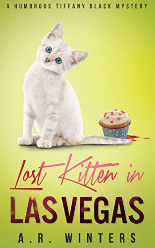 Lost Kitten in Las Vegas: A Cozy Tiffany Black Mystery (Tiffany Black Mysteries Book 4) ()