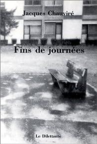 Fins de journées par Jacques Chauviré