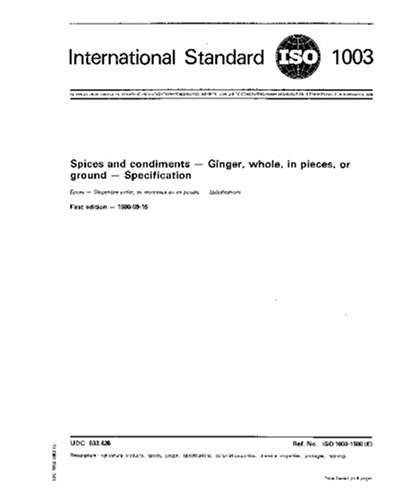 Download ISO 1003:1980, Spices and condiments -- Ginger, whole, in pieces, or ground -- Specification ebook