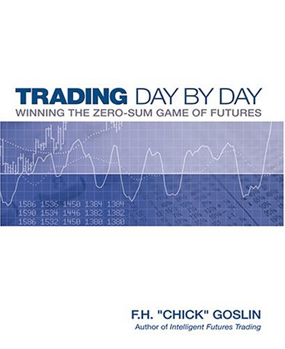 Trading day by day by chick goslin