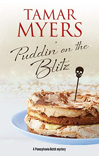 Puddin' on the Blitz (A Pennsylvania-Dutch mystery Book 21) by [Myers, Tamar]