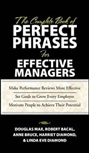 The Complete Book of Perfect Phrases Book for Effective Managers (Perfect Phrases Series)