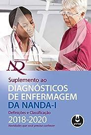 Suplemento ao Diagnósticos de Enfermagem da NANDA-I: Definições e Classificação 2018-2020: Novidades que Você
