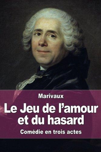 Le Jeu de l'amour et du hasard (French Edition)