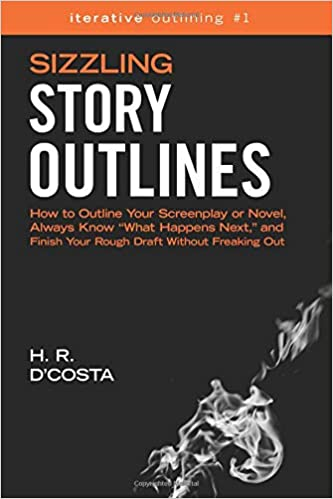 Sizzling Story Outlines: How to Outline Your Screenplay or Novel ...