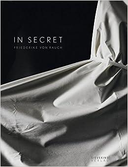 Amazon com: In Secret: Friederike von Rauch (9783944874029