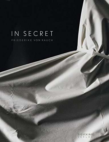 In Secret: Friederike von Rauch
