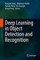 Deep Learning in Object Detection and Recognition Front Cover