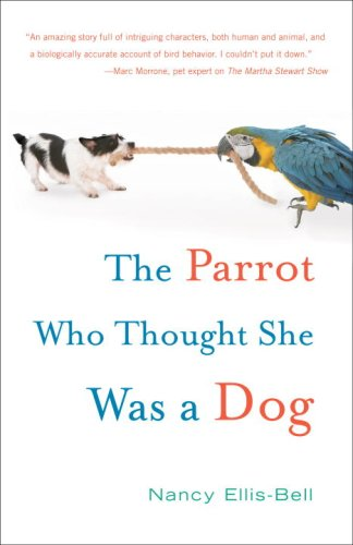 The Parrot Who Thought She Was a Dog by Broadway Books