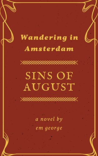 Passionate Mystery: Sins of August: Wandering in - Up Hook Em