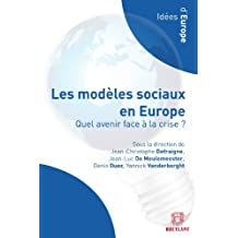 Les modèles sociaux en Europe: Quel avenir face à la crise? (Idées d'Europe) (French Edition)