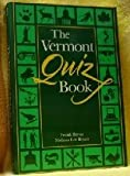 The Vermont Quiz Book, Frank Bryan and Melissa L. Bryan, 0933050437