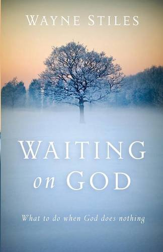 Waiting on God: What to Do When God Does Nothing