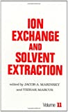 Ion Exchange and Solvent Extraction, Marcus, Yizhak and Marinsky, Jacob A., 0824784723