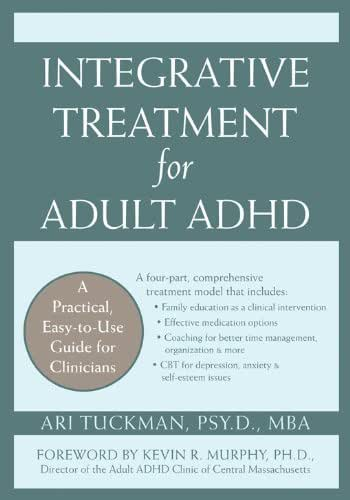 Integrative Treatment for Adult ADHD: A Practical, Easy-To-Use Guide for Clinicians
