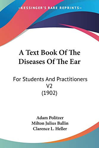 A Text Book Of The Diseases Of The Ear: For Students And Practitioners V2 (1902)