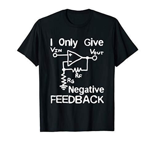 - Engineer T Shirt - I Only Give Negative Feedback