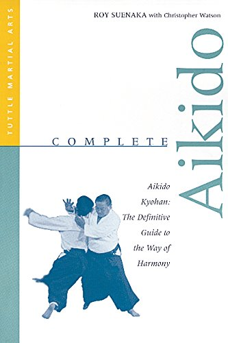 Complete Aikido: Aikido Kyohan: The Definitive Guide to the Way of Harmony (Complete Martial Arts) PDF