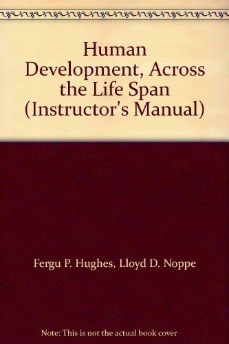 Human Development, Across the Life Span (Instructor's Manual)