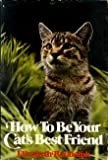 How to Be Your Cat's Best Friend, Elizabeth Randolph, 0316733768