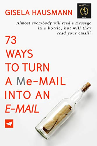 73 Ways to Turn a Me-Mail Into an E-mail
