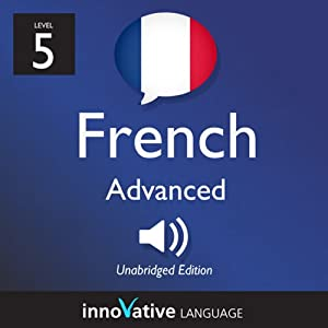 Learn French with Innovative Language's Proven Language System - Level 5 Hörbuch