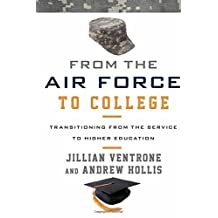 From the Air Force to College: Transitioning from the Service to Higher Education