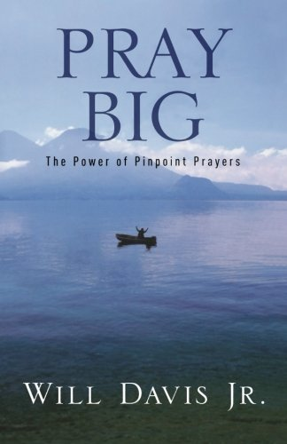 Download Pray Big: The Power of Pinpoint Prayers ebook
