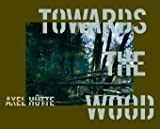 Towards the Wood, Axel Hutte, 3829605153