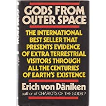 GODS FROM OUTER SPACE, The International Best Seller That Presents Evidence of Extra Terrestrial Visitors Through All the Centuries of Earth's Existence