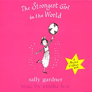 The Strongest Girl in the World Hörbuch