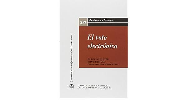 El voto electrónico (Cuadernos y Debates): Amazon.es: Guilles Guglielmi, Olivier Ihl, María Valeria di Battista: Libros