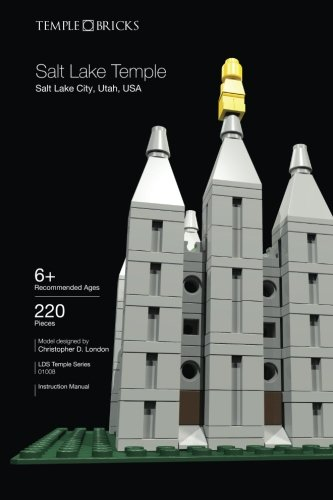 Temple Bricks: Salt Lake Temple: Construction Toy Building Instructions (LDS Temple Series) (Volume 8)