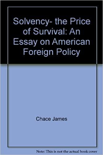 Solvency The Price Of Survival An Essay On American Foreign Policy  Solvency The Price Of Survival An Essay On American Foreign Policy James  Chace  Amazoncom Books Thesis For An Analysis Essay also Health Education Essay  Business Plan Writing Services Maryland