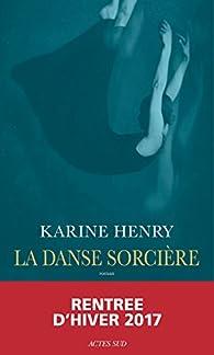 La danse sorcière par Karine Henry