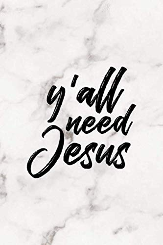 Y'all Need Jesus: Notebook Journal Composition Blank Lined Diary Notepad 120 Pages Paperback Marble Sinner