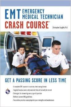 EMT (Emergency Medical Technician) Crash Course Book + Online (EMT Test Preparation) by Christopher Coughlin Ph.D. 1 edition (Textbook ONLY, Paperback)