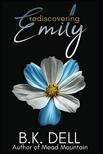 Rediscovering Emily: A Luke 15:10 Story from the Author of Mead Mountain