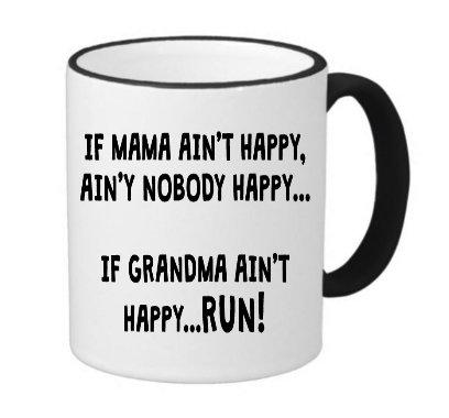 Nobody Happy, If Grandma Ain't Happy Run 11 ounce Black Rim/Handle Ringer Ceramic Coffee Mug Tea Cup by Moonlight Printing ()