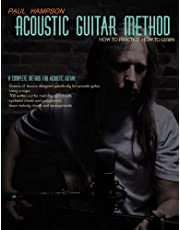 Acoustic Guitar Method: How to Practice-How to Learn