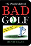 The Official Rules of Bad Golf, Henry Beard, 1402740298