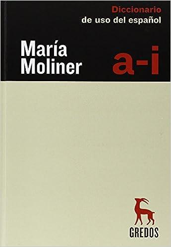 Amazon.com: Diccionario De Uso Del Espanol (Spanish Edition)  (9788424913441): Maria Moliner: Books