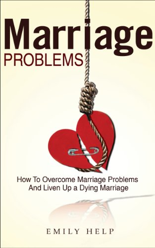 Marriage Problems: How to Overcome Marriage Problems And Liven Up a Dying  Marriage (Marriage Advice, Marriage Help Book 5)
