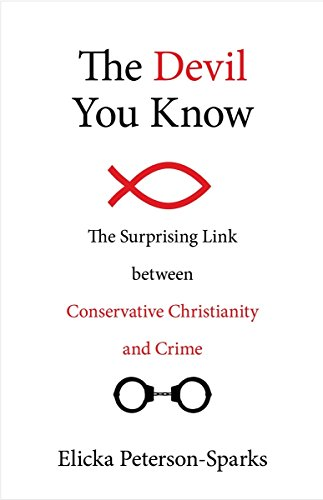 Image of The Devil You Know: The Surprising Link between Conservative Christianity and Crime