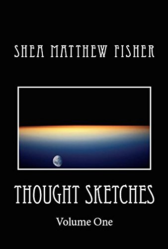 Thought Sketches: Philosophical, Poetic, and Scientific Writings