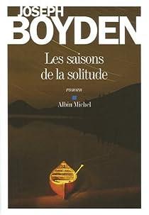 Les saisons de la solitude par Boyden